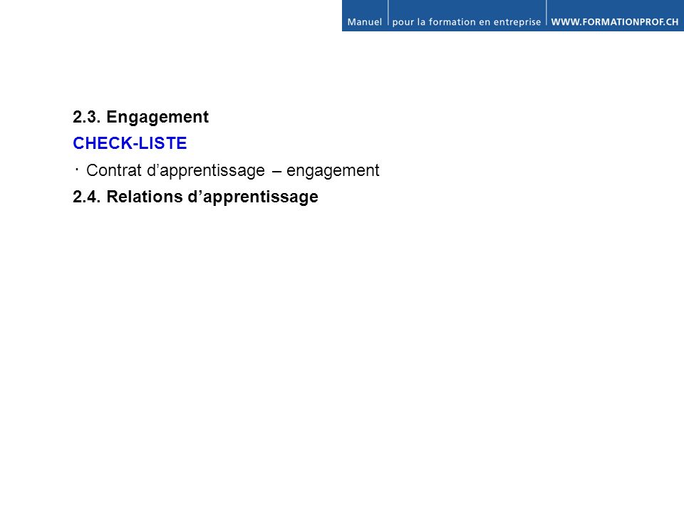 2.3. Engagement CHECK-LISTE Contrat dapprentissage – engagement 2.4. Relations dapprentissage