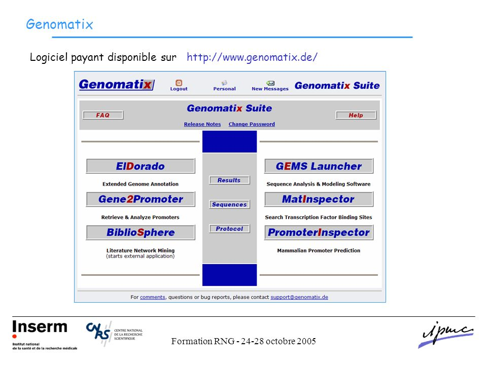 Formation RNG - 24-28 octobre 2005 Genomatix Logiciel payant disponible sur http://www.genomatix.de/