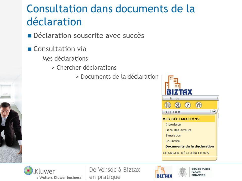 De Vensoc à Biztax en pratique Consultation dans documents de la déclaration Déclaration souscrite avec succès Consultation via Mes déclarations > Che