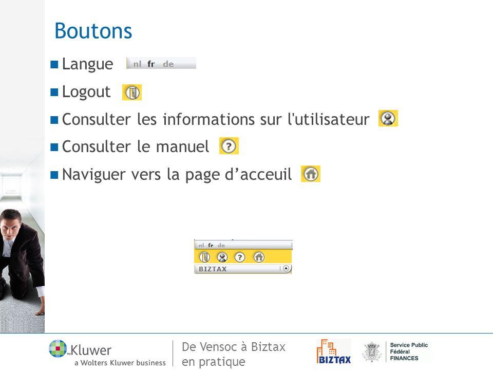 De Vensoc à Biztax en pratique Boutons Langue Logout Consulter les informations sur l'utilisateur Consulter le manuel Naviguer vers la page dacceuil