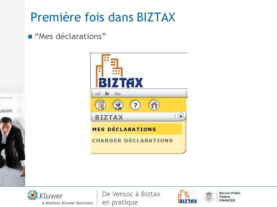 De Vensoc à Biztax en pratique Première fois dans BIZTAX Mes déclarations