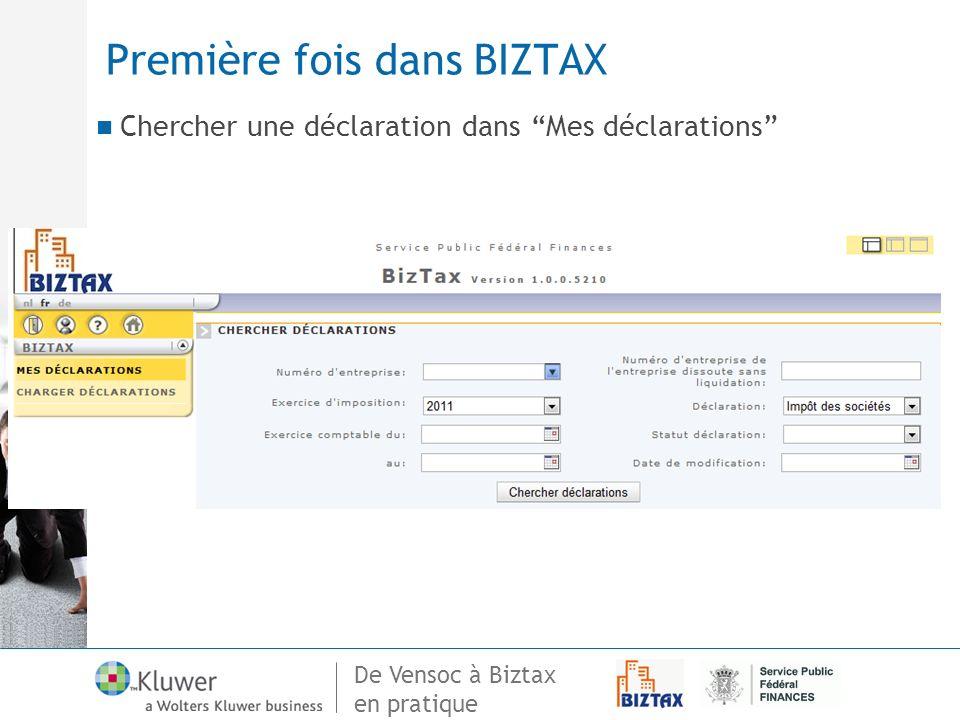 De Vensoc à Biztax en pratique Première fois dans BIZTAX Chercher une déclaration dans Mes déclarations