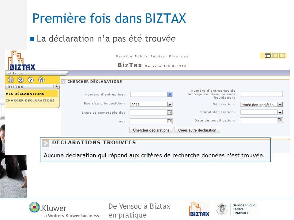 De Vensoc à Biztax en pratique Première fois dans BIZTAX La déclaration na pas été trouvée
