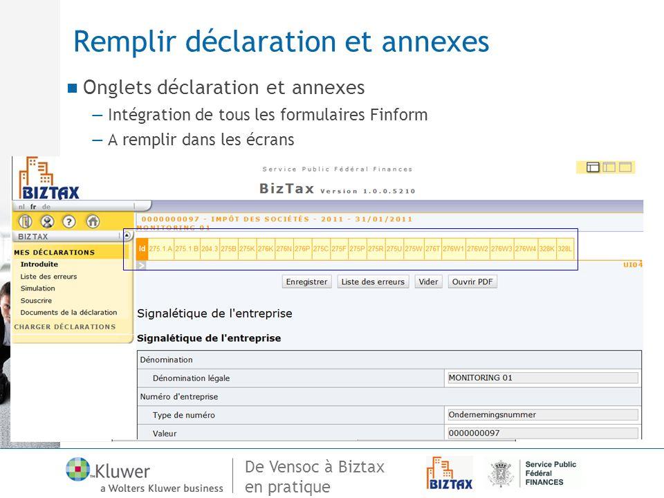De Vensoc à Biztax en pratique Remplir déclaration et annexes Onglets déclaration et annexes Intégration de tous les formulaires Finform A remplir dan