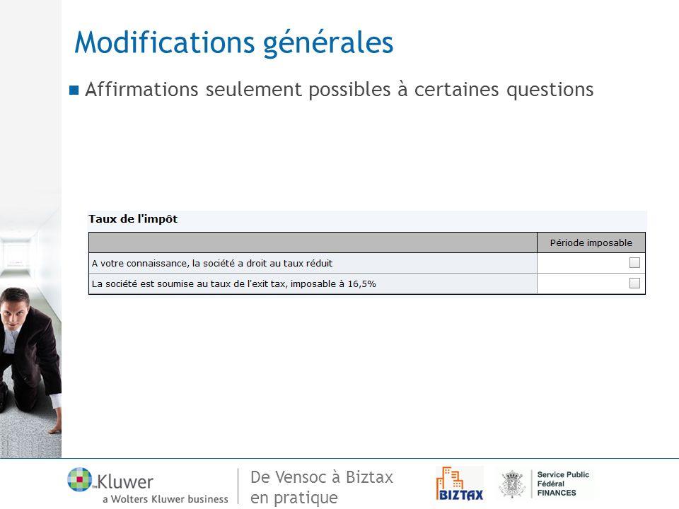 De Vensoc à Biztax en pratique Modifications générales Affirmations seulement possibles à certaines questions