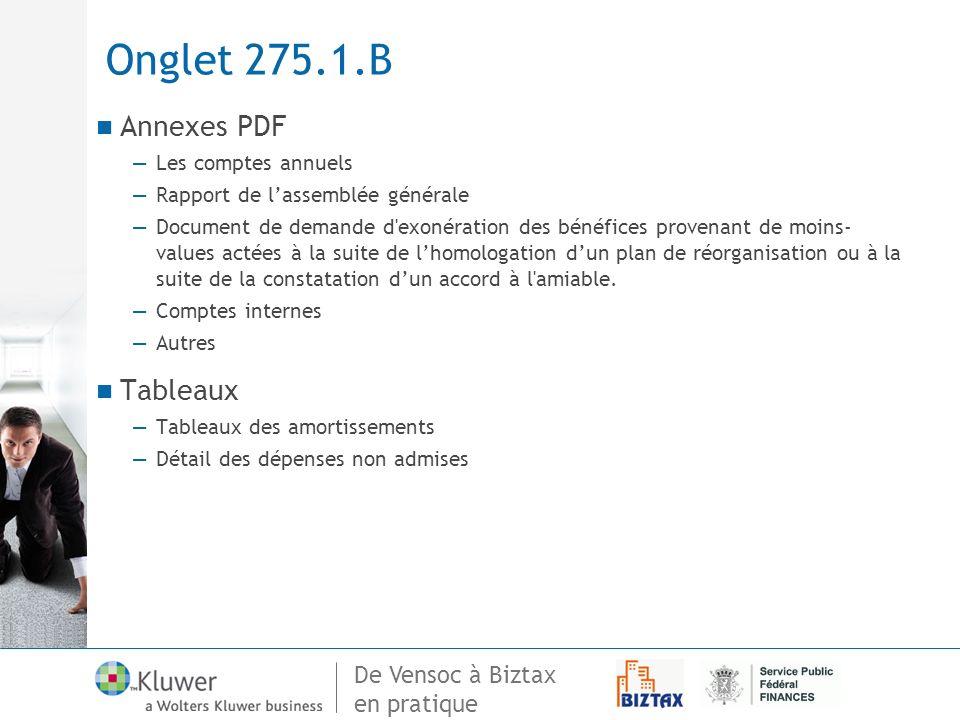 De Vensoc à Biztax en pratique Onglet 275.1.B Annexes PDF Les comptes annuels Rapport de lassemblée générale Document de demande d'exonération des bén