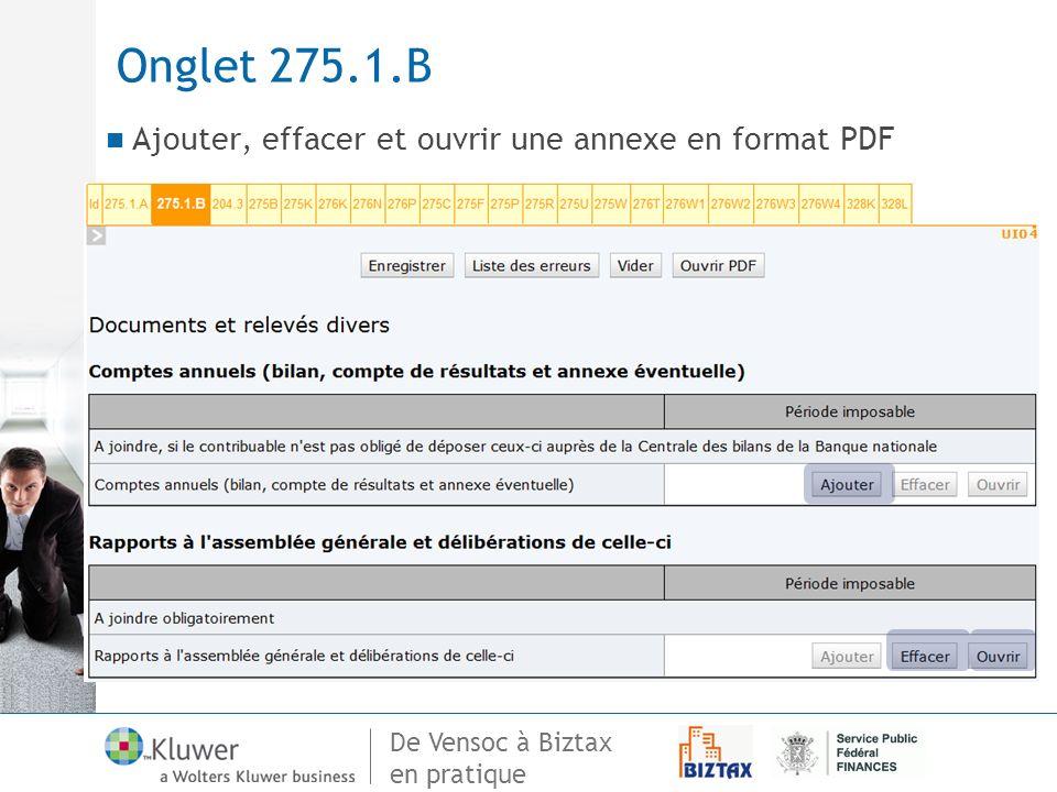 De Vensoc à Biztax en pratique Onglet 275.1.B Ajouter, effacer et ouvrir une annexe en format PDF