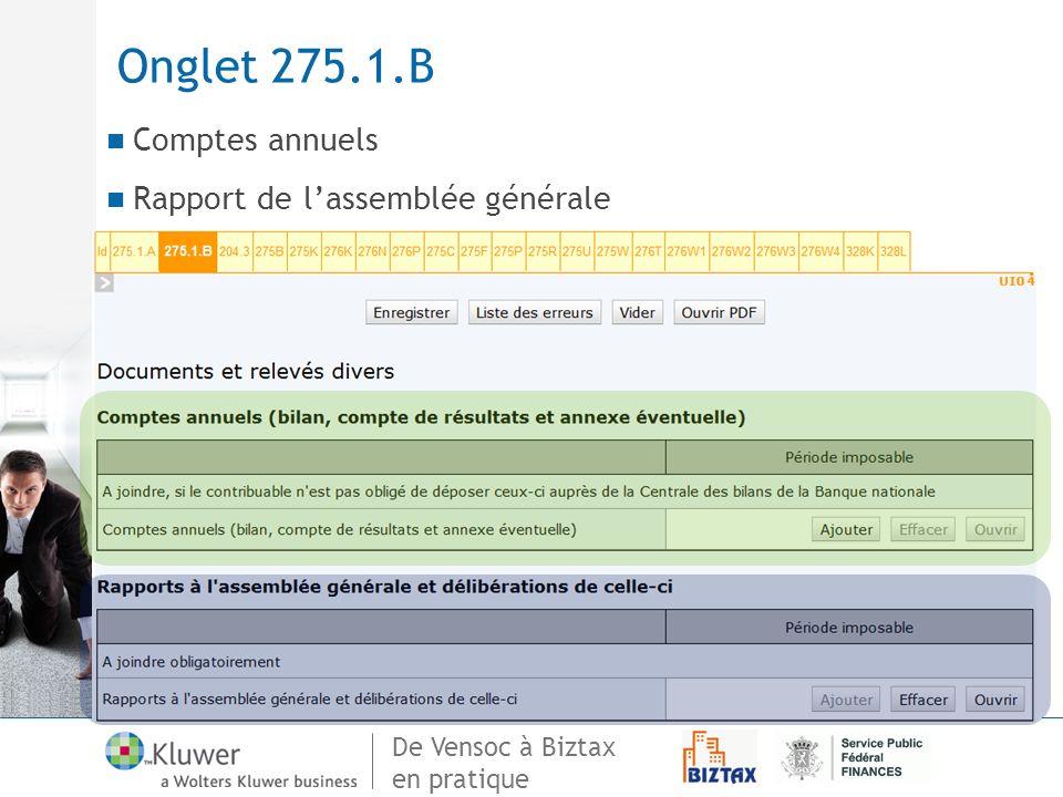 De Vensoc à Biztax en pratique Onglet 275.1.B Comptes annuels Rapport de lassemblée générale