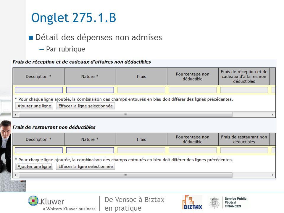 De Vensoc à Biztax en pratique Onglet 275.1.B Détail des dépenses non admises Par rubrique