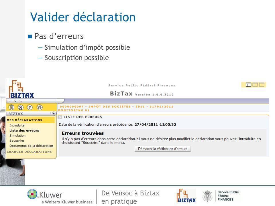 De Vensoc à Biztax en pratique Valider déclaration Pas derreurs Simulation dimpôt possible Souscription possible