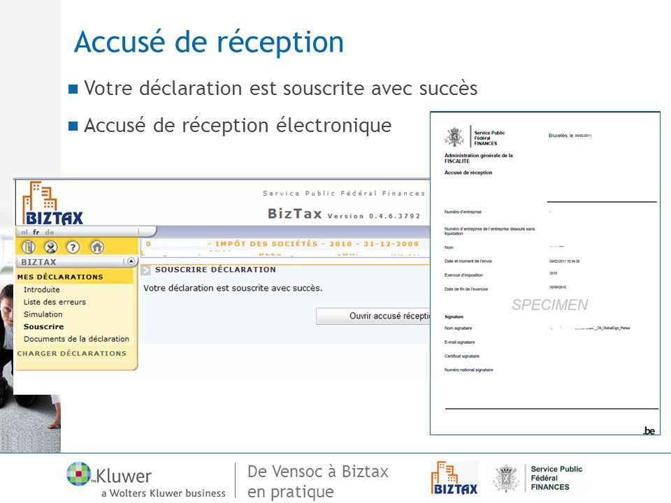 De Vensoc à Biztax en pratique Accusé de réception Votre déclaration est souscrite avec succès Accusé de réception électronique