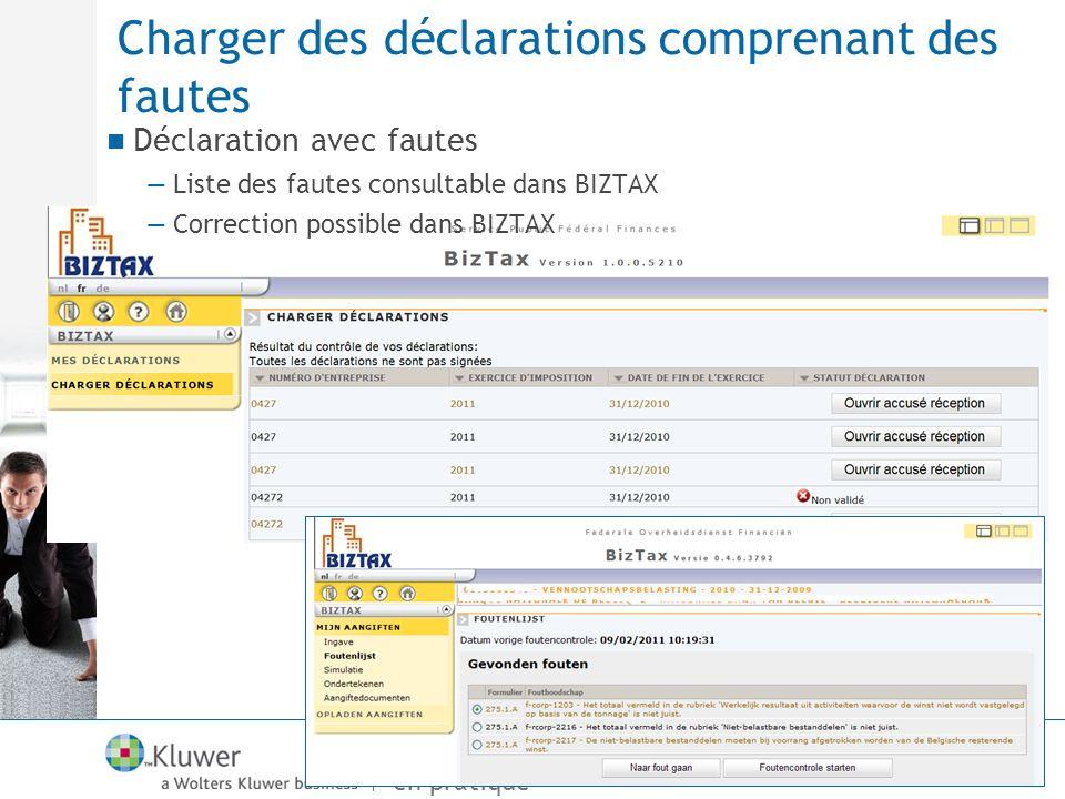 De Vensoc à Biztax en pratique Charger des déclarations comprenant des fautes Déclaration avec fautes Liste des fautes consultable dans BIZTAX Correct