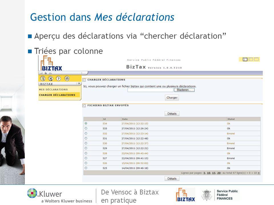 De Vensoc à Biztax en pratique Gestion dans Mes déclarations Aperçu des déclarations via chercher déclaration Triées par colonne