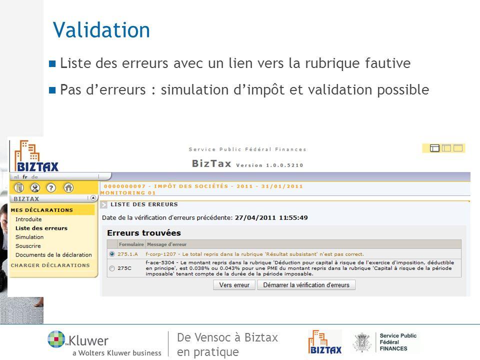 De Vensoc à Biztax en pratique Validation Liste des erreurs avec un lien vers la rubrique fautive Pas derreurs : simulation dimpôt et validation possi