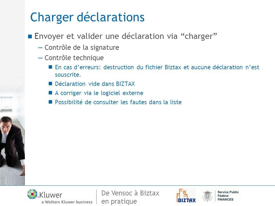 De Vensoc à Biztax en pratique Charger déclarations Envoyer et valider une déclaration via charger Contrôle de la signature Contrôle technique En cas