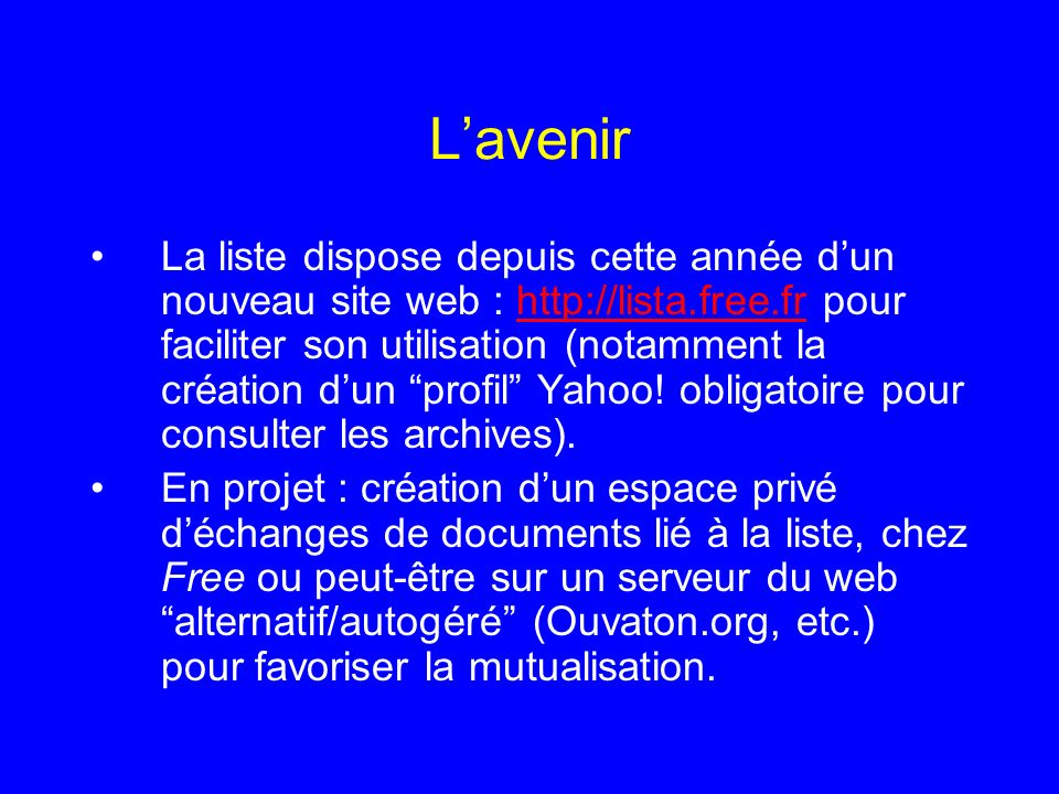 Lavenir La liste dispose depuis cette année dun nouveau site web : http://lista.free.fr pour faciliter son utilisation (notamment la création dun prof