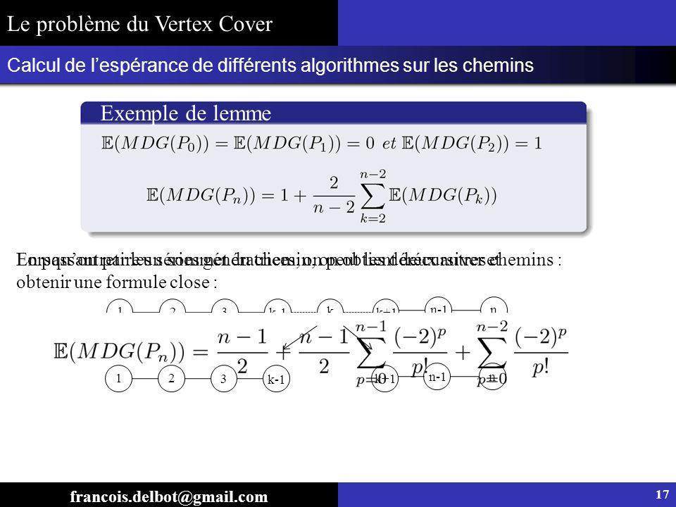 Calcul de lespérance de différents algorithmes sur les chemins francois.delbot@gmail.com Exemple de lemme 1 2 3 k-1 k k+1 n-1n En passant par les séri