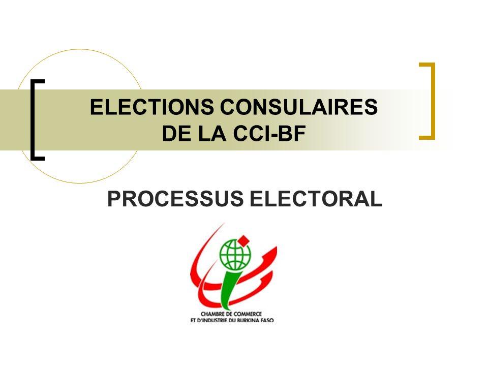 ELECTIONS CONSULAIRES DE LA CCI-BF PROCESSUS ELECTORAL