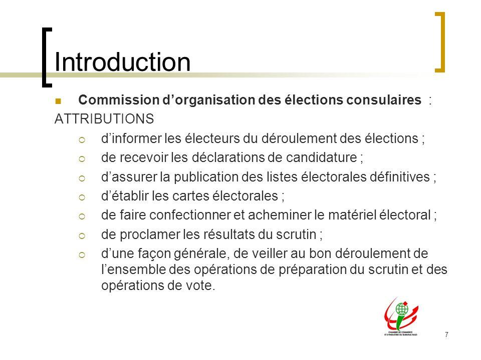 7 Introduction Commission dorganisation des élections consulaires : ATTRIBUTIONS dinformer les électeurs du déroulement des élections ; de recevoir le
