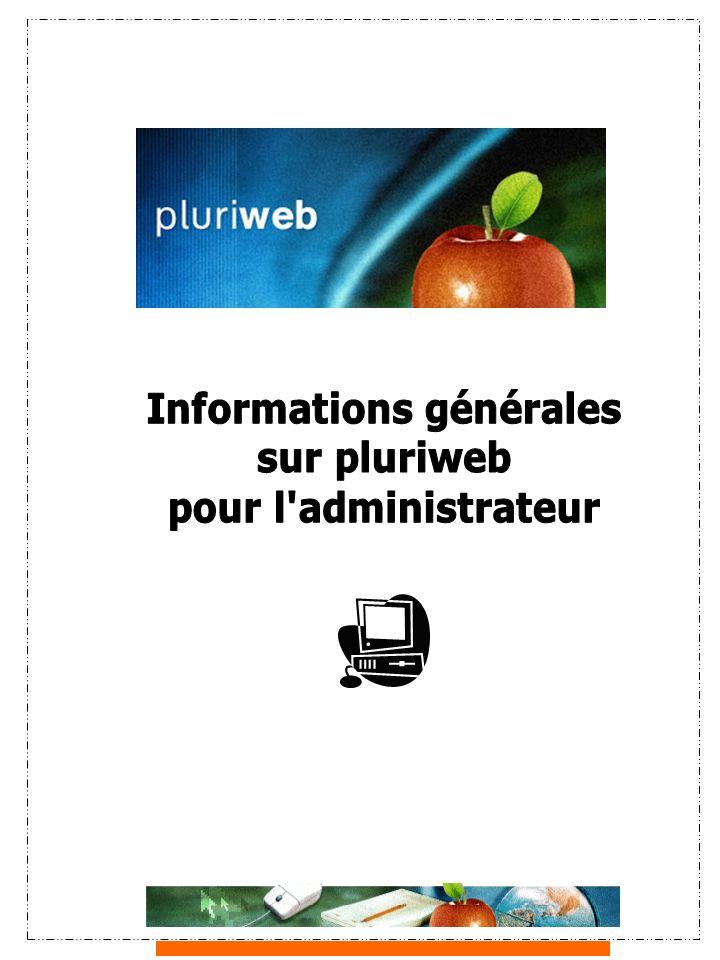 Décembre 20042 de 7 Accès à pluriweb pour ladministrateur Aperçu de pluriweb après le branchement
