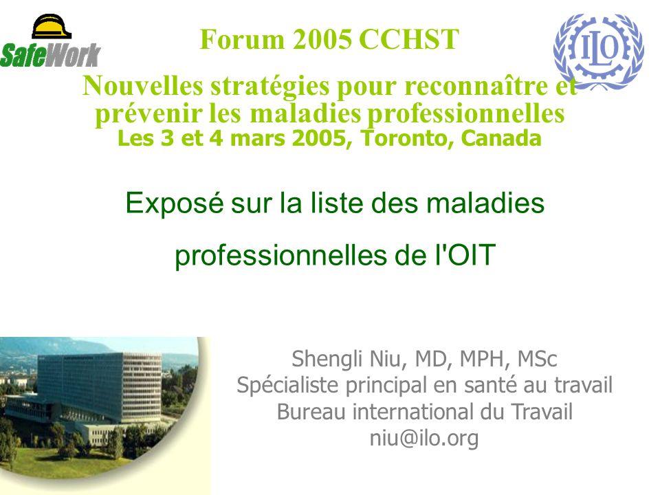 Exposé sur la liste des maladies professionnelles de l'OIT Forum 2005 CCHST Nouvelles stratégies pour reconnaître et prévenir les maladies professionn