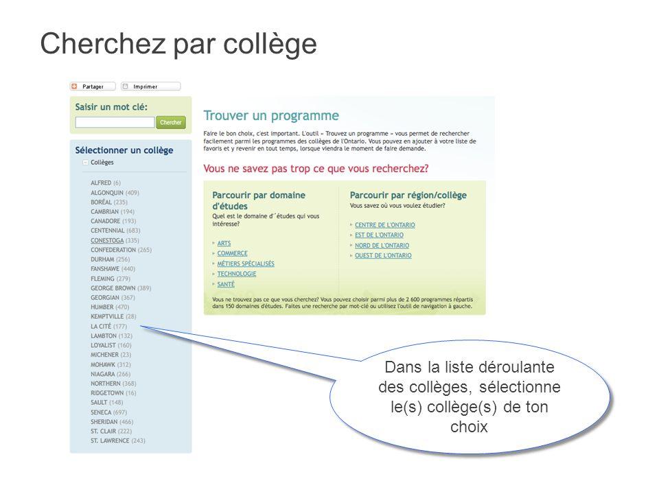 Cherchez par collège Dans la liste déroulante des collèges, sélectionne le(s) collège(s) de ton choix