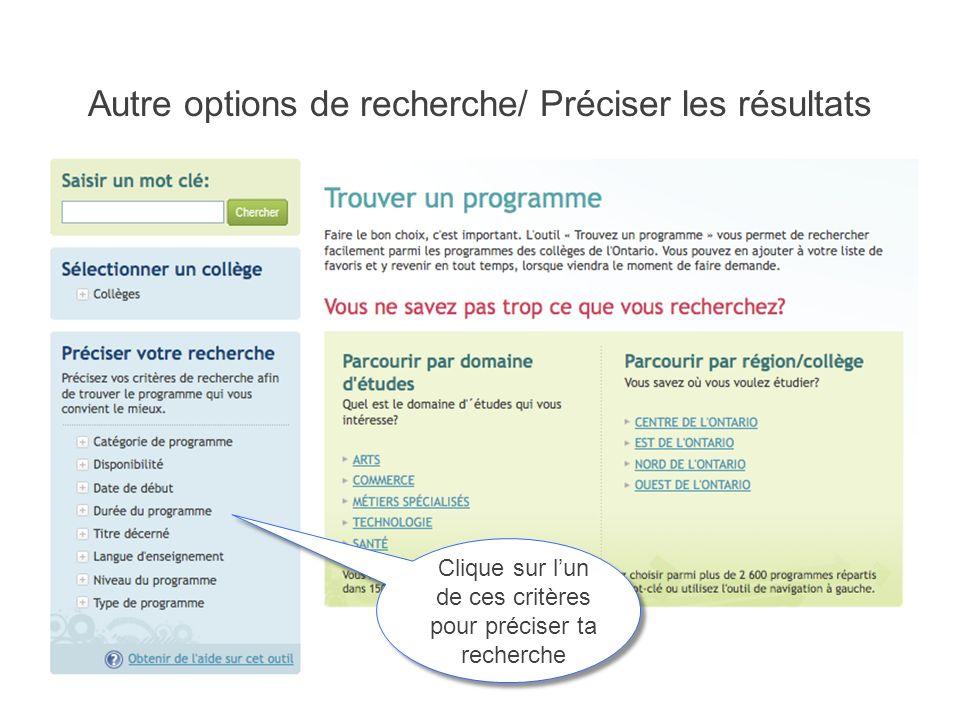Autre options de recherche/ Préciser les résultats Clique sur lun de ces critères pour préciser ta recherche