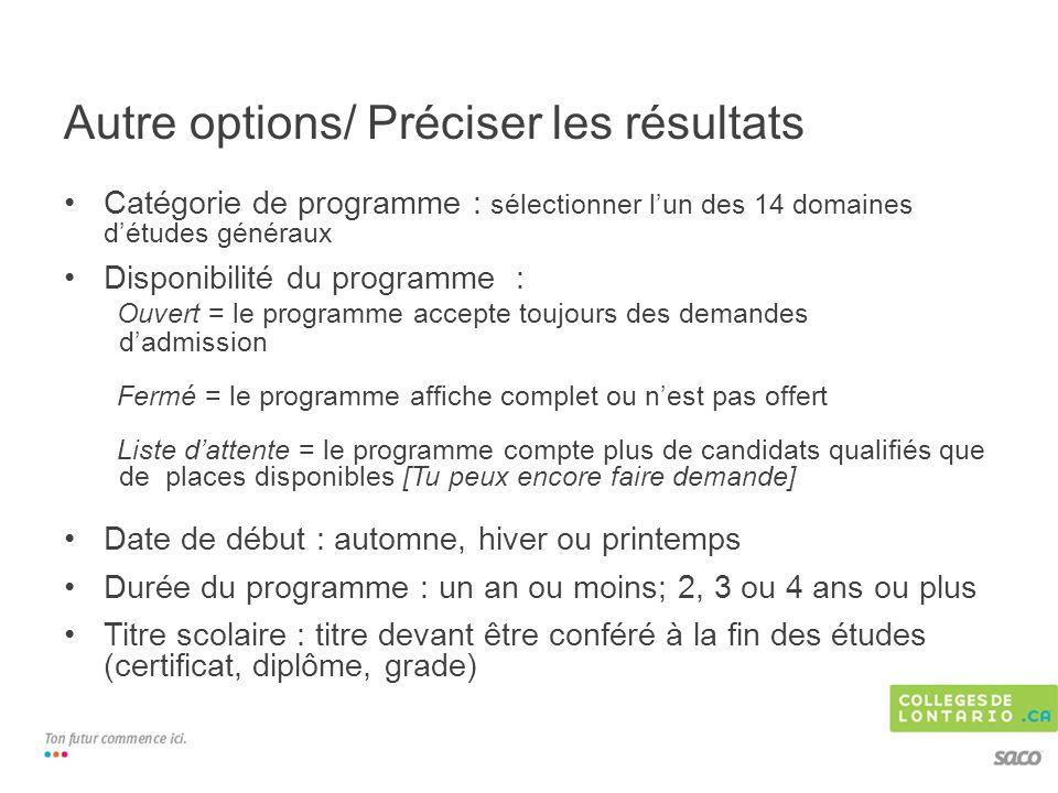 Catégorie de programme : sélectionner lun des 14 domaines détudes généraux Disponibilité du programme : Ouvert = le programme accepte toujours des dem