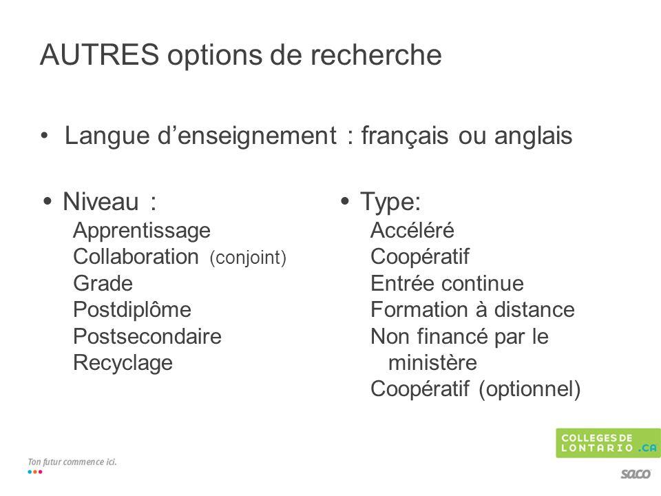 Langue denseignement : français ou anglais AUTRES options de recherche Niveau : Apprentissage Collaboration (conjoint) Grade Postdiplôme Postsecondair