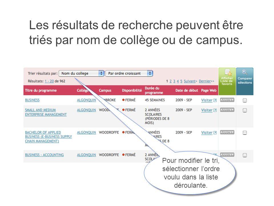 Les résultats de recherche peuvent être triés par nom de collège ou de campus. Pour modifier le tri, sélectionner lordre voulu dans la liste déroulant
