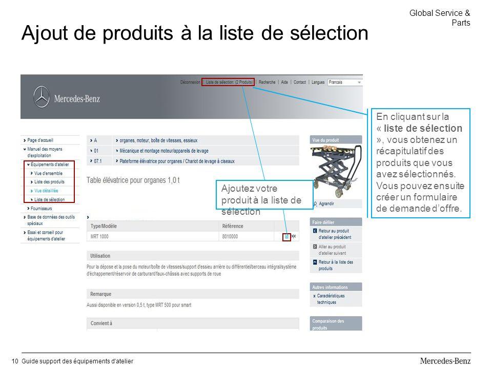 Global Service & Parts Guide support des équipements d atelier10 Ajout de produits à la liste de sélection En cliquant sur la « liste de sélection », vous obtenez un récapitulatif des produits que vous avez sélectionnés.