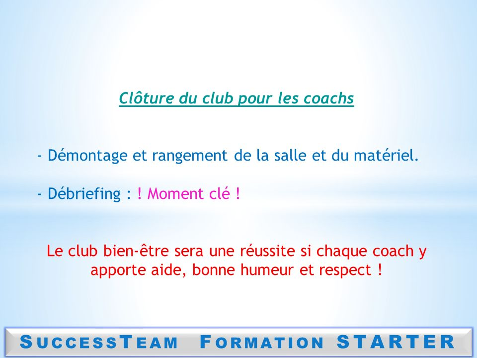 S UCCESS T EAM F ORMATION STARTER Questions / Réponses