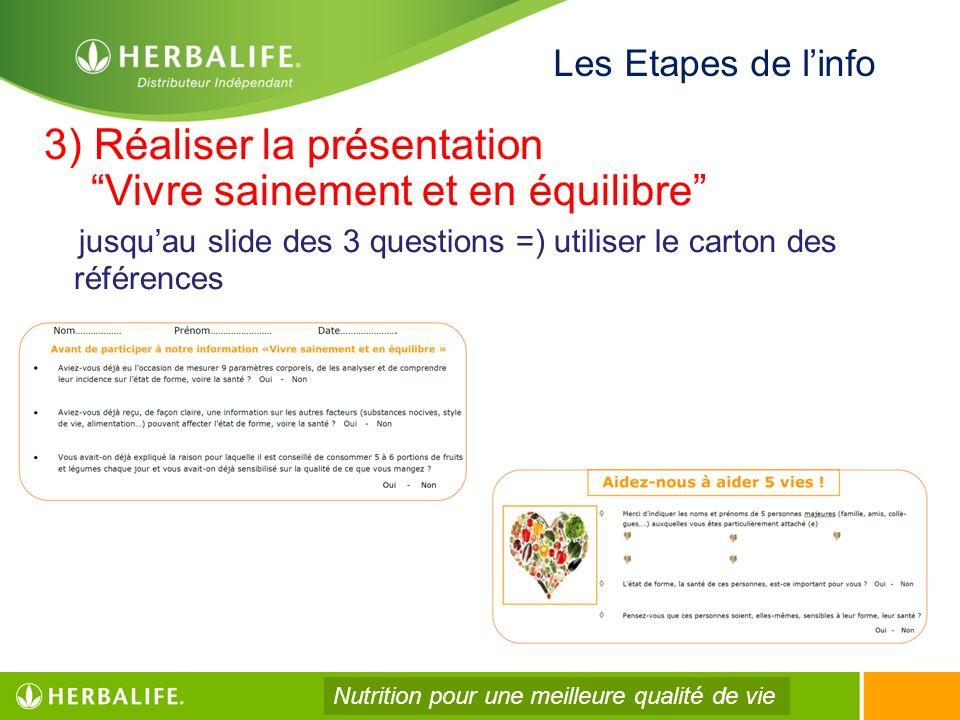 3) Réaliser la présentation Vivre sainement et en équilibre jusquau slide des 3 questions =) utiliser le carton des références Les Etapes de linfo Nut