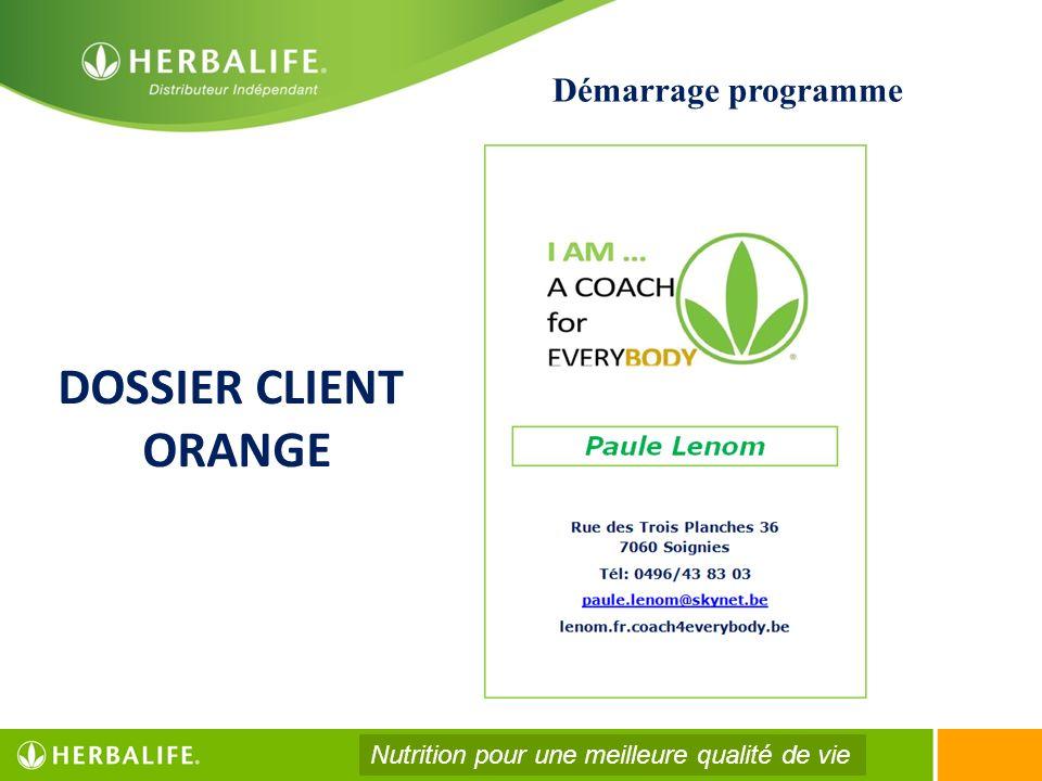 Démarrage programme DOSSIER CLIENT ORANGE Nutrition pour une meilleure qualité de vie