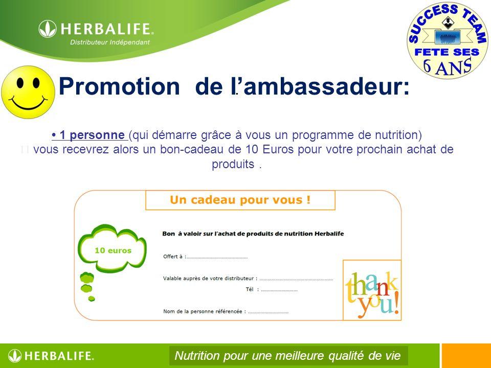 . 1 personne (qui démarre grâce à vous un programme de nutrition) vous recevrez alors un bon-cadeau de 10 Euros pour votre prochain achat de produits.