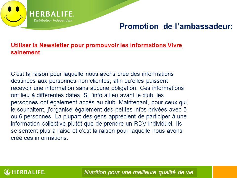 Promotion de lambassadeur: Nutrition pour une meilleure qualité de vie Utiliser la Newsletter pour promouvoir les informations Vivre sainement Cest la