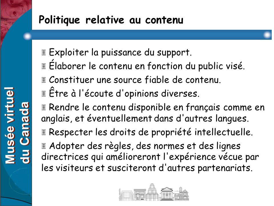 Politique relative au contenu 3 Exploiter la puissance du support.