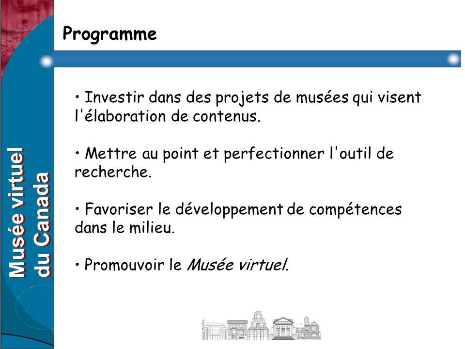 Programme Investir dans des projets de musées qui visent l élaboration de contenus.