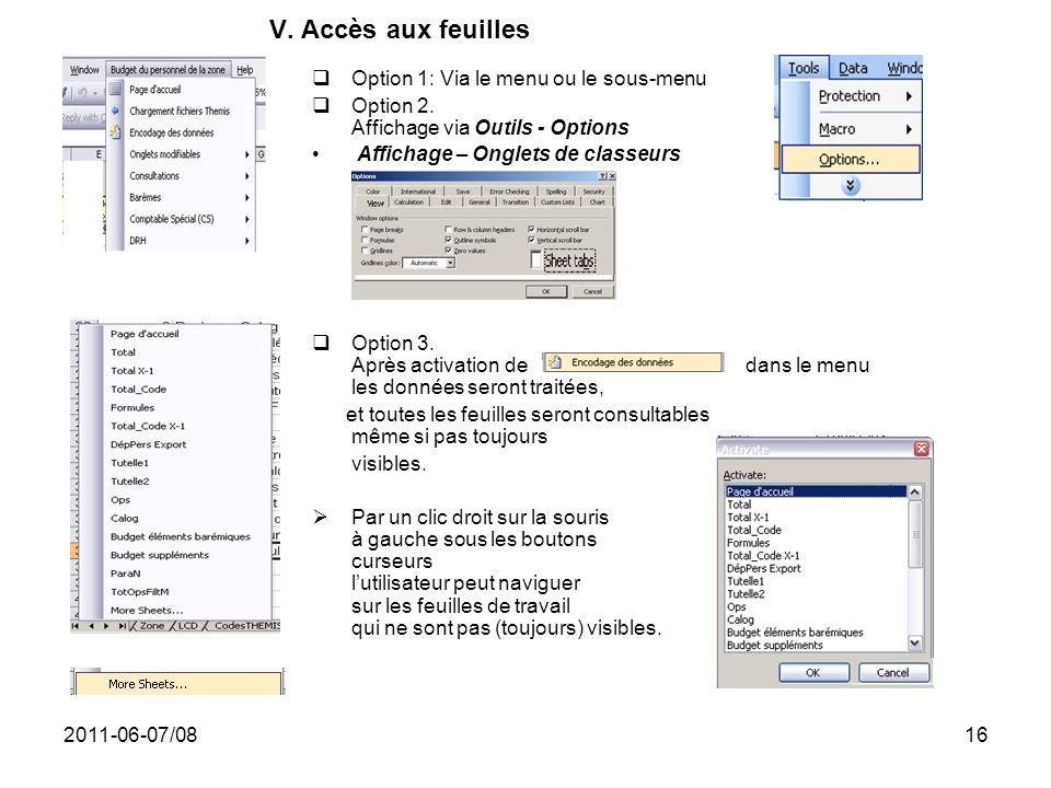 2011-06-07/0816 V. Accès aux feuilles Option 1: Via le menu ou le sous-menu Option 2. Affichage via Outils - Options Affichage – Onglets de classeurs