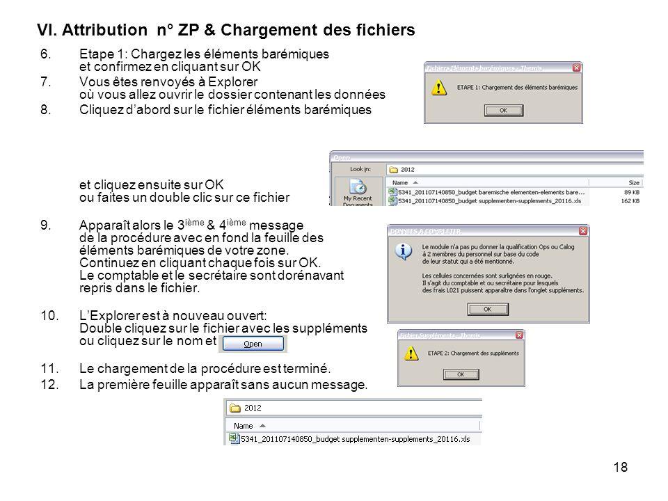 18 VI. Attribution n° ZP & Chargement des fichiers 6.Etape 1: Chargez les éléments barémiques et confirmez en cliquant sur OK 7.Vous êtes renvoyés à E
