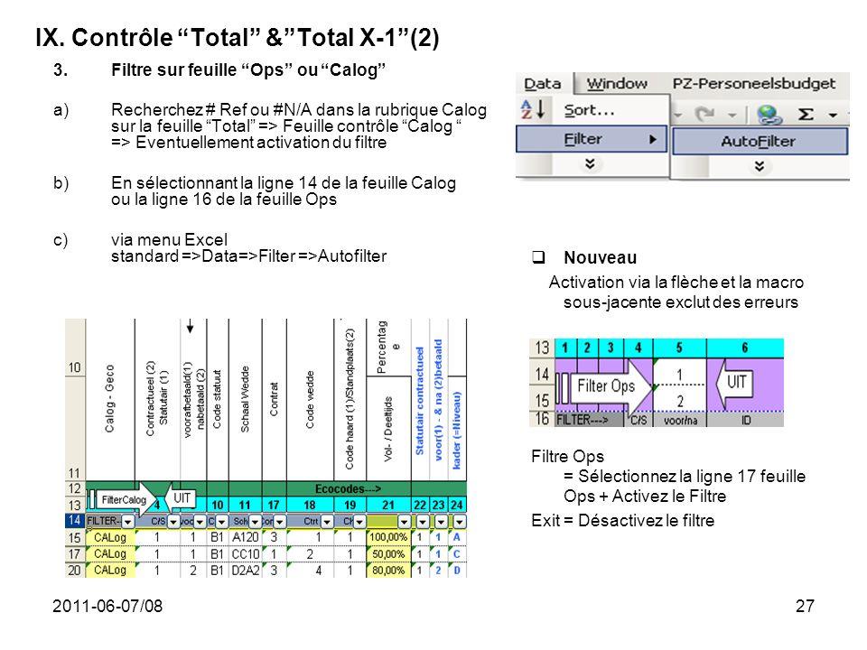 2011-06-07/0827 IX. Contrôle Total &Total X-1(2) 3.Filtre sur feuille Ops ou Calog a)Recherchez # Ref ou #N/A dans la rubrique Calog sur la feuille To