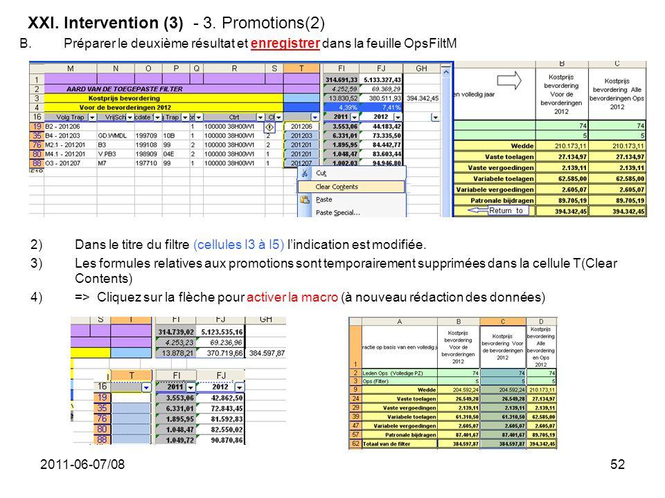 2011-06-07/0852 2)Dans le titre du filtre (cellules I3 à I5) lindication est modifiée. 3)Les formules relatives aux promotions sont temporairement sup