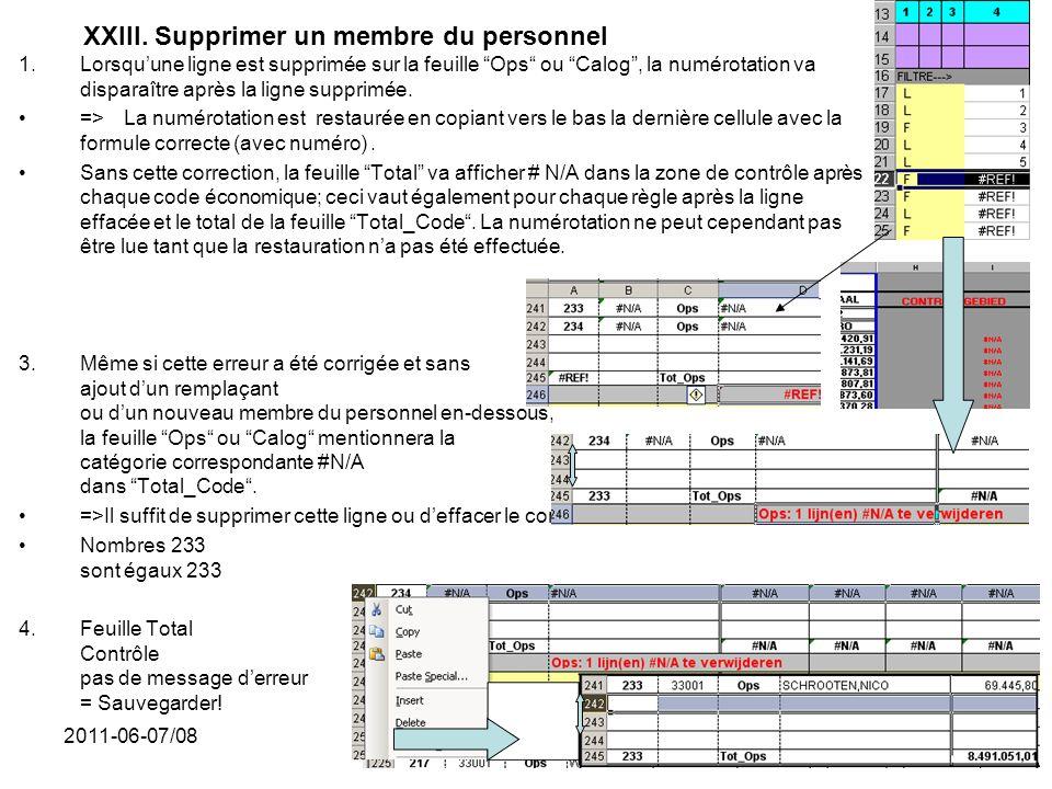 2011-06-07/0854 XXIII. Supprimer un membre du personnel 1.Lorsquune ligne est supprimée sur la feuille Ops ou Calog, la numérotation va disparaître ap