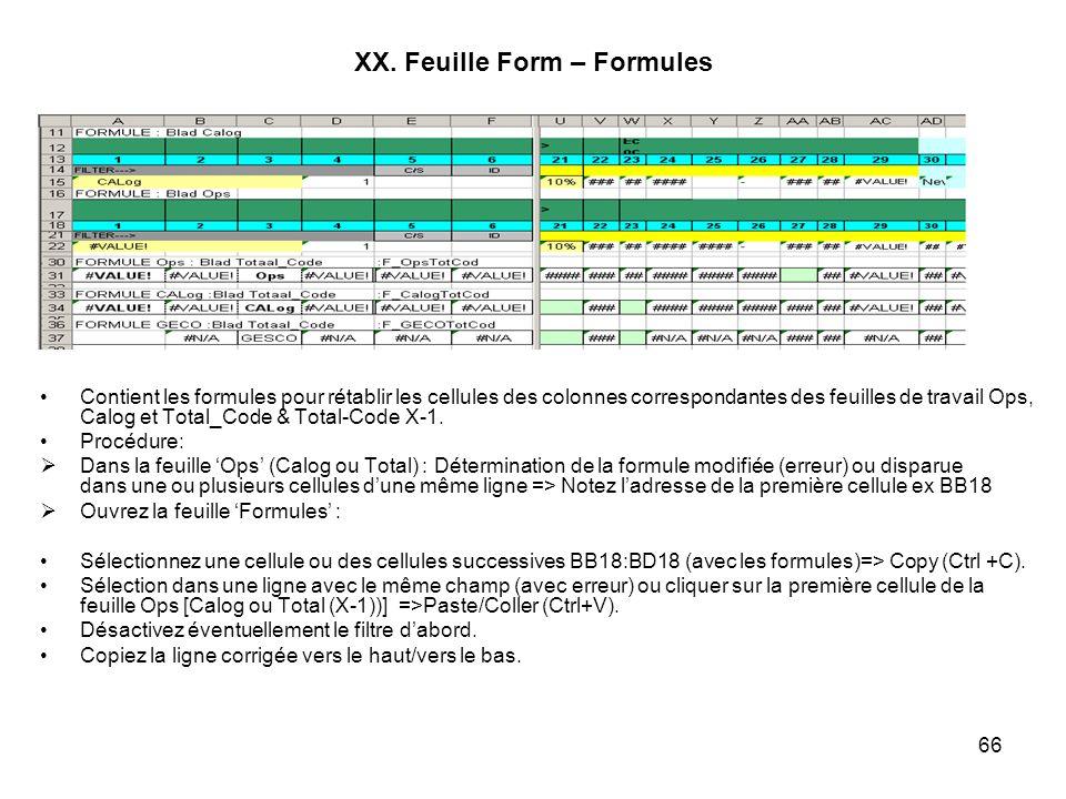 66 XX. Feuille Form – Formules Contient les formules pour rétablir les cellules des colonnes correspondantes des feuilles de travail Ops, Calog et Tot