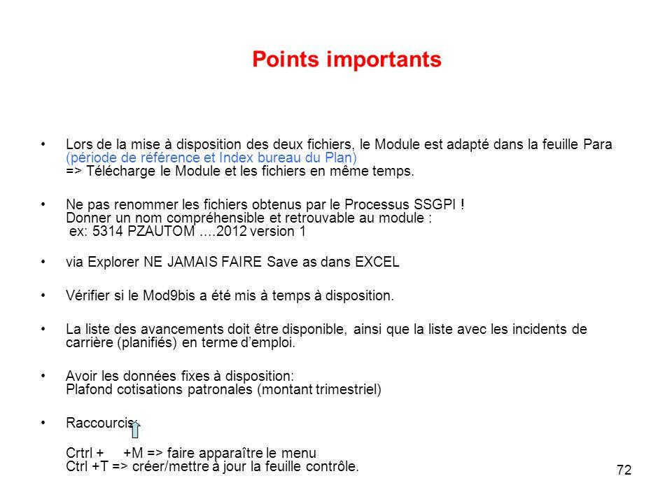72 Points importants Lors de la mise à disposition des deux fichiers, le Module est adapté dans la feuille Para (période de référence et Index bureau