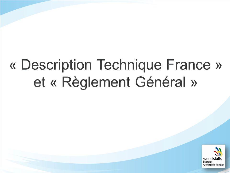« Description Technique France » et « Règlement Général » Le règlement général est en cours de révision, il sera mis à jour et simplifié.
