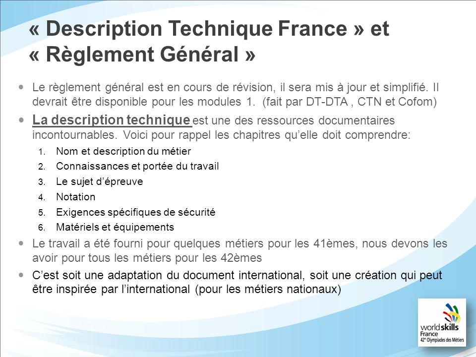 « Description Technique France » et « Règlement Général » Le règlement général est en cours de révision, il sera mis à jour et simplifié. Il devrait ê