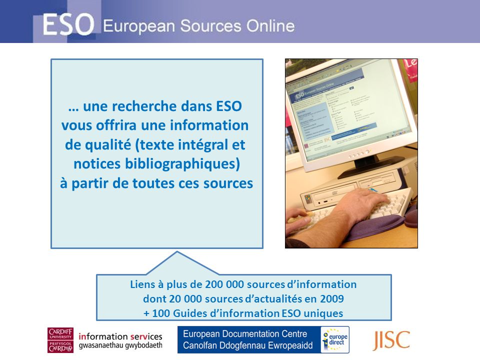 … une recherche dans ESO vous offrira une information de qualité (texte intégral et notices bibliographiques) à partir de toutes ces sources Liens à p