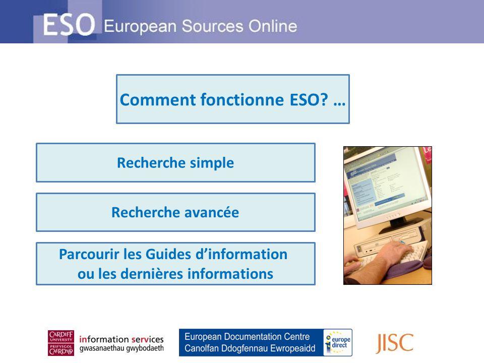 Recherche simple Recherche avancée Parcourir les Guides dinformation ou les dernières informations Comment fonctionne ESO? …