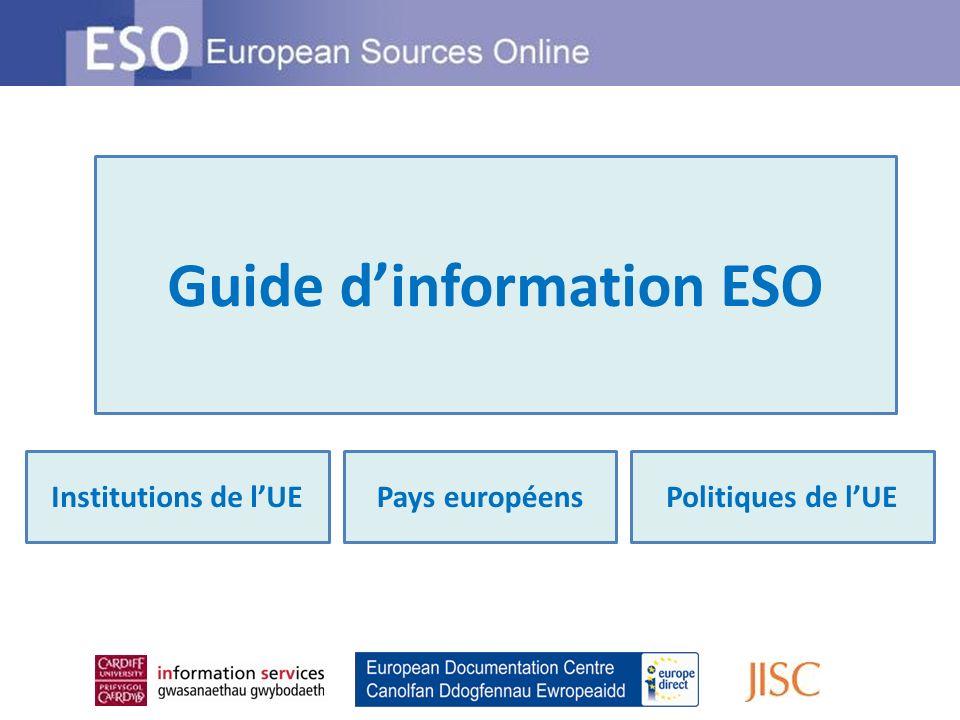 Guide dinformation ESO: Présentations uniques et actualisées des Institutions et Politiques de lUE avec des hyperliens vers les informations approfondies